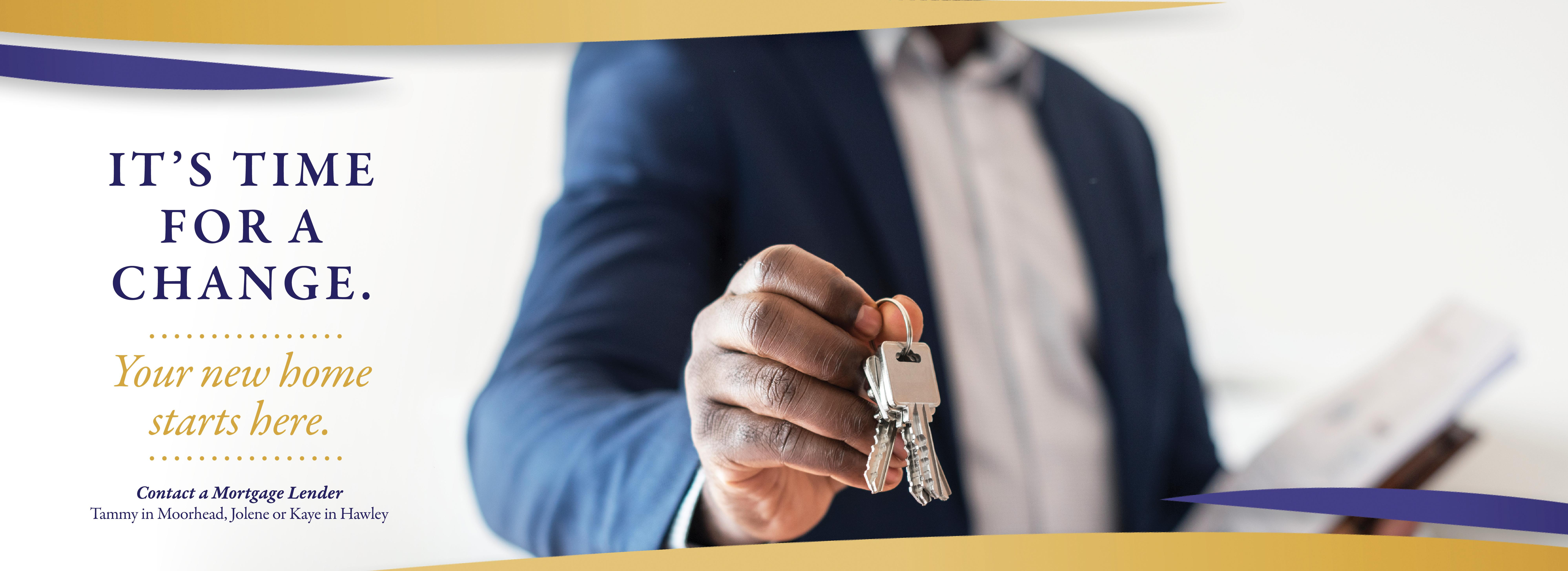 It's time for a change, your new home starts here with image of a man holding keys and paperwork.