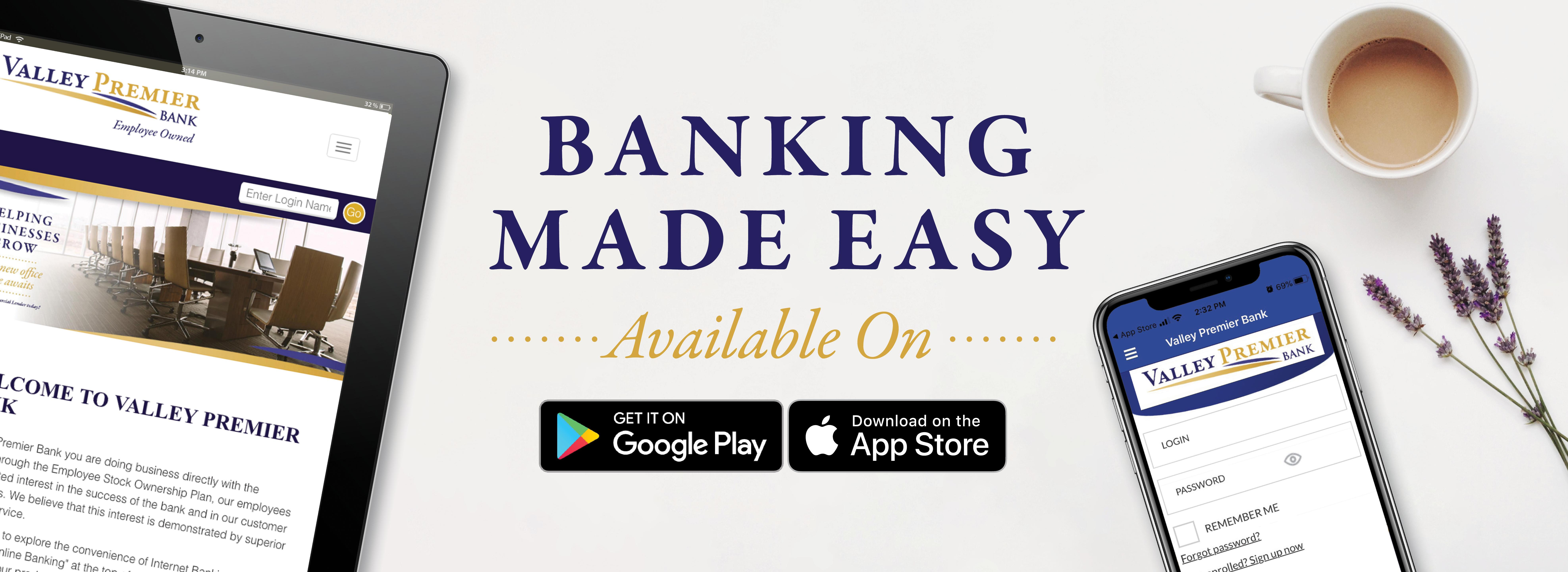 Banking Made Easy, Available on Google Play and App Store with images of an iPad with our website and cell phone with our mobile app.