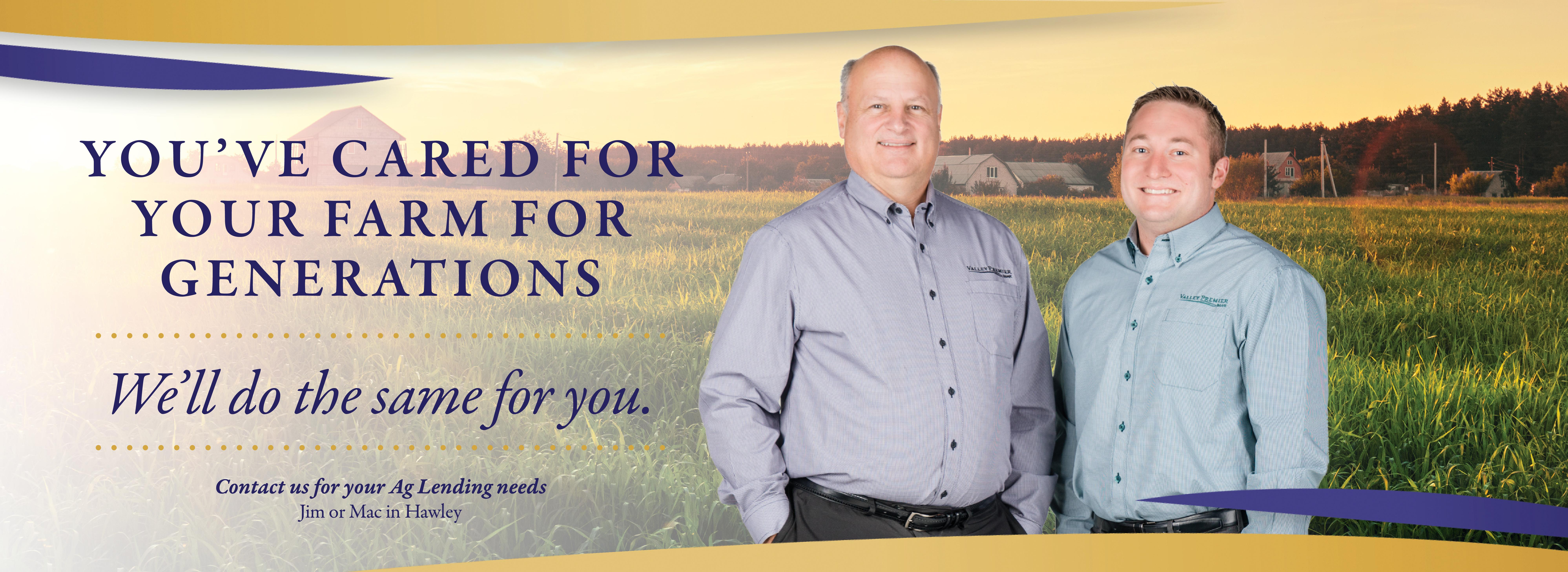 You've cared for your farm for generations.  We'll do the same for you.  Contact us for your Ag Lending needs. Jim or Mac in Hawley.  Image of field with farm in the background with Jim and Mac.